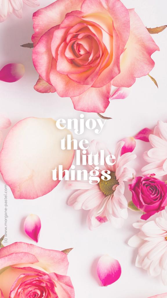 fond d'écran enjoy the little things