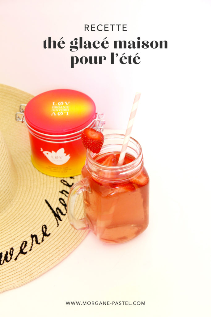 Recette facile de thé glacé maison avec Lov Organic et le summer in lov