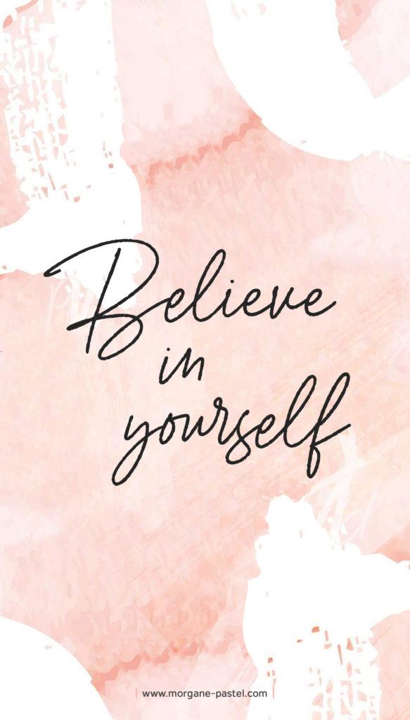 fond d'écran iphone citation motivation Believe in yourself