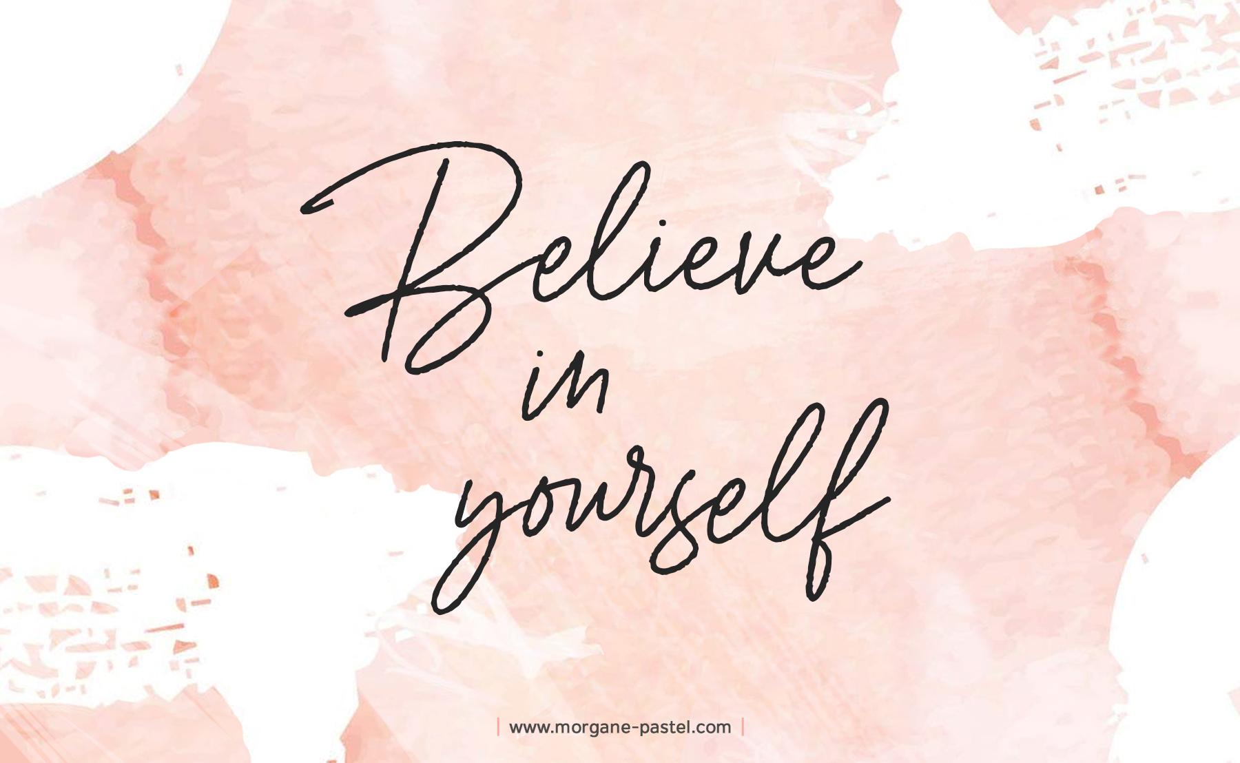 Fond D Ecran Motivation Believe In Yourself