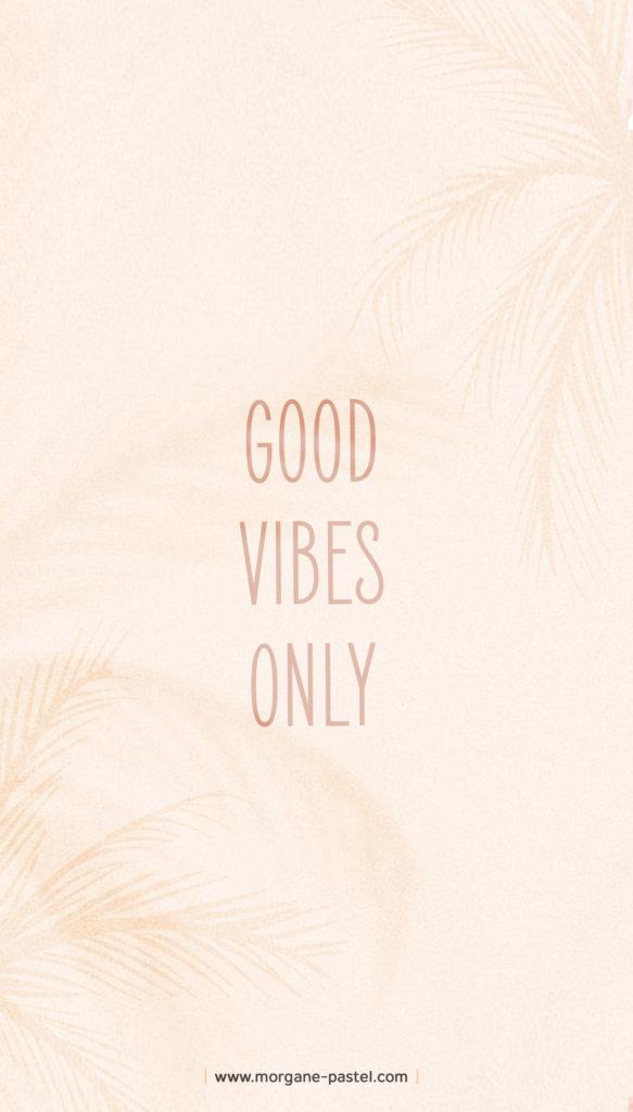 Fond d'écran citation positive Good Vibes Only