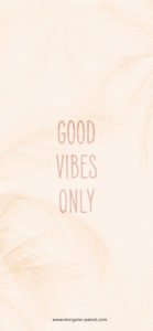 wallpaper good vibes only iphone X